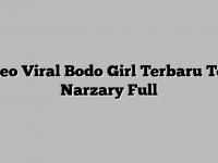 Video-Viral-Bodo-Girl-Terbaru-Tomi-Narzary-Full
