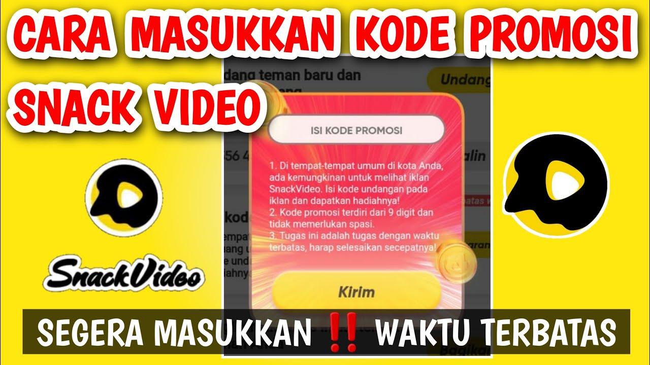 Cara Isi Kode Promosi Snack Video Terbaru