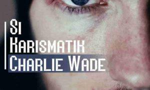 Novel Charlie Wade Bab 3649 Episode Full Gratis